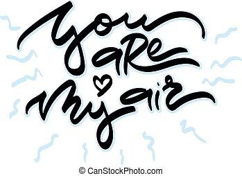 tu, é, meu, ar., mão, desenhado, lettering.
