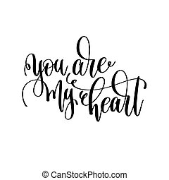 tu, é, meu, coração, preto branco, mão, lettering, inscrição
