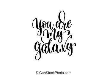 tu, é, meu, galáxia, mão, lettering, inscrição