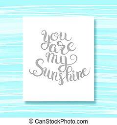 tu, é, meu, sol, mão, lettering, inscrição