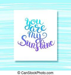 tu, é, meu, sol, mão, lettering, inscrição, tipografia, poste
