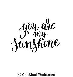 tu, é, meu, sol, preto branco, mão escrita, lettering