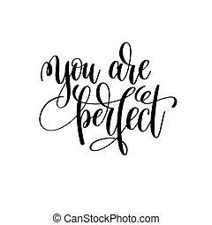 tu, é, perfeitos, preto branco, tinta, lettering, positivo, citação