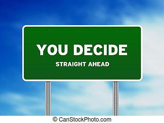tu, decidir, sinal rodovia