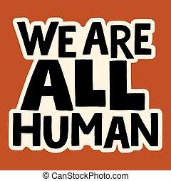 tudo, nós, human
