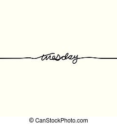 Tuesday, day of the week in a continuous line, on a white background. - Vector