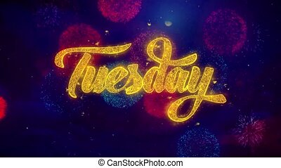 Tuesday Greeting Text Sparkle Particles on Colored Fireworks...