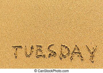 Tuesday - inscription on beach - Tuesday - inscription by...
