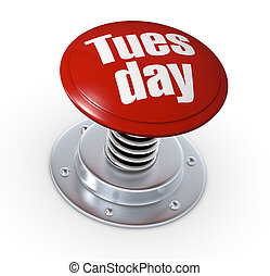 Tuesday - one push button with the text: tuesday (3d render)