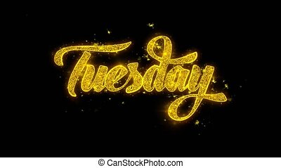 Tuesday Typography Written with Golden Particles Sparks ...