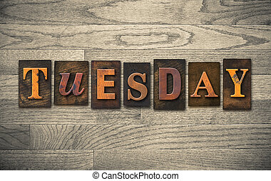 Tuesday Wooden Letterpress Concept