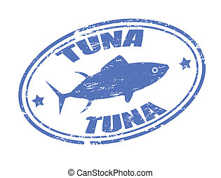 Tuna stamp - Grunge rubber stamp of a tuna fish and the word...