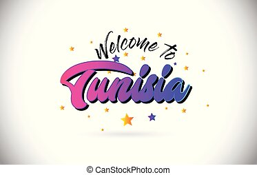 Tunisia Welcome To Word Text with Purple Pink Handwritten Font and Yellow Stars Shape Design Vector.
