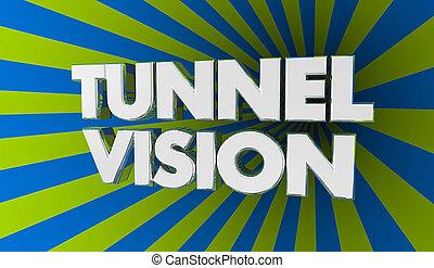 Tunnel Vision Focus Concentration Words 3d Illustration