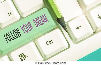 tuo, seguire, concetto, lei, custodire, testo, significato, be., scrittura, dream., mete, pista, vivere, vita, volere
