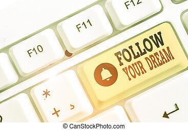 tuo, seguire, lei, concetto, custodire, significato, testo, be., scrittura, dream., mete, scrittura, pista, vivere, vita, volere