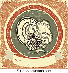 Turkey on label.Vector illustration of thanksgiving holiday on old paper texture