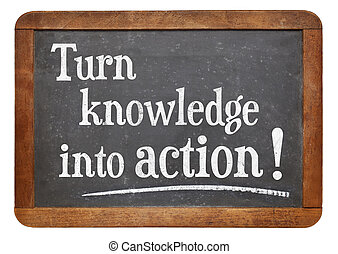 turn knowledge into action - motivational advice on a...