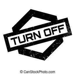 Turn Off rubber stamp. Grunge design with dust scratches....
