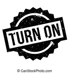 Turn On rubber stamp. Grunge design with dust scratches....