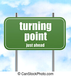 Turning point on green road sign