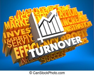 Turnover. Wordcloud Concept. - Turnover with Growth Chart...
