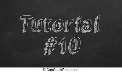 """Tutorial 10 - Hand drawing and animated text """"Tutorial #10""""..."""