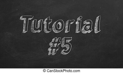 """Tutorial 5 - Hand drawing and animated text """"Tutorial #5"""" on..."""