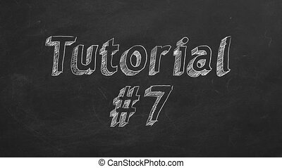"""Tutorial 7 - Hand drawing and animated text """"Tutorial #7"""" on..."""