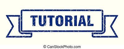 tutorial grunge ribbon. tutorial sign. tutorial banner