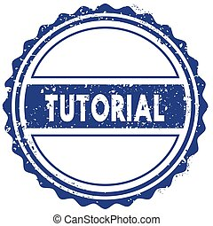 TUTORIAL stamp. sticker. seal. blue round grunge vintage ribbon sign