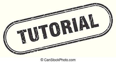 tutorial stamp. tutorial square grunge sign. tutorial