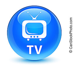 TV glassy cyan blue round button