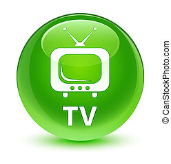 TV glassy green round button