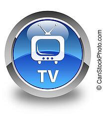 TV glossy blue round button