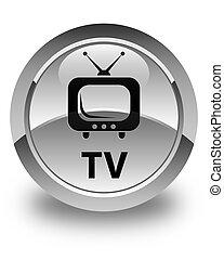 TV glossy white round button