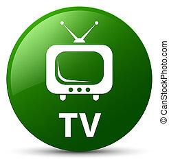 TV green round button