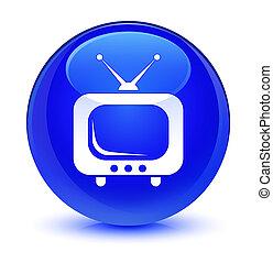 TV icon glassy blue round button