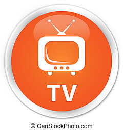 TV premium orange round button