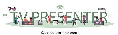 TV presenter typographic header concept. Television host in studio.