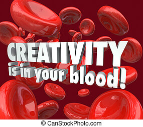 twórczość, jest, w, twój, krew, czerwony, komórki, wyobraźnia, natchnienie