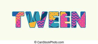 Tween Concept Word Art Illustration