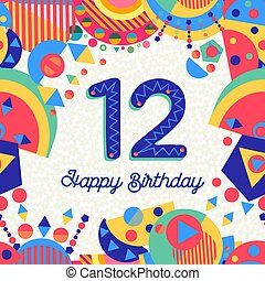 Happy Birthday twelve 12 year fun design with number, text label and colorful decoration. Ideal for party invitation or greeting card. EPS10 vector.