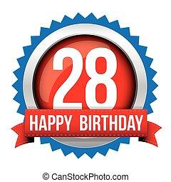 Twenty eight years happy birthday badge ribbon