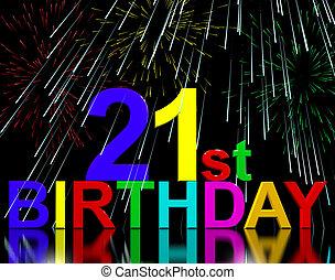 Twenty First Or 21st Birthday Celebrated With Fireworks