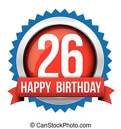 Twenty six years happy birthday badge ribbon