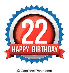 Twenty two years happy birthday badge ribbon