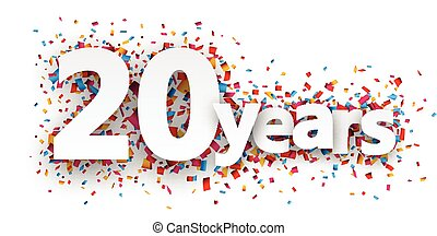 Twenty years paper confetti sign. - Twenty years paper sign ...