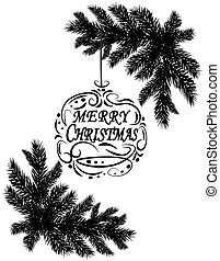 Two black and white realistic fir branches. Placed in the corners. Greeting inscription with the wishes of Christmas. Isolated on white background. Christmas illustration