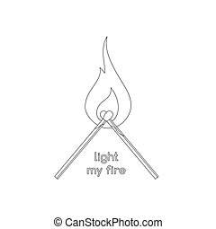 """Two burning matches with heads crossed as heart and """"light my fire"""" inscription."""